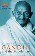 Gandhi and the Middle East: Jews, Arabs and Imperial Interests cover image