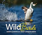 Wild birds : North America's most unique birds