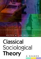 Classical sociological theory : a reader