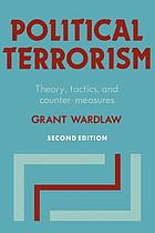 Political terrorism : theory, tactics, and counter-measures