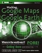 Hacking Google Maps and Google Earth
