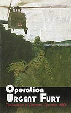 Operation Urgent Fury : the invasion of Grenada, October 1983
