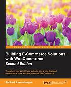 Building e-Commerce Solutions with WooCommerce - Second Edition.