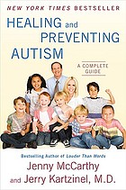 Healing and preventing autism : a complete guide