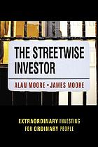 The streetwise investor : extraordinary investing for ordinary people