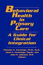 Behavioral health in primary care : a guide for clinical integration