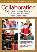 Collaboration : a multidisciplinary approach to educating students with disabilities