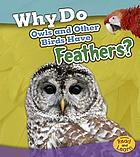 Why do owls and other birds have feathers?