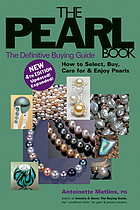 The pearl book : the definitive buying guide : how to select, buy, care for & enjoy pearls