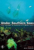 Under southern seas : the ecology of Australia's rocky reefs