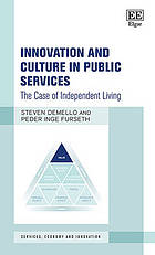 Innovation and culture in public services : the case of independent living