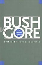 Bush v. Gore : the question of legitimacy