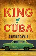 King of Cuba : a novel