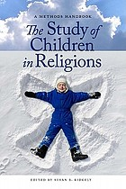 The study of children in religions : a methods handbook
