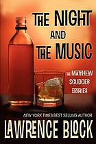 The night and the music : the Matthew Scudder stories