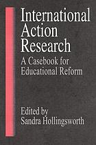 International action research : a casebook for educational reform