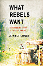 What rebels want : resources and supply networks in wartime