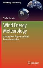 Wind energy meteorology : atmospheric physics for wind power generation