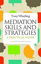 Mediation skills and strategies : a practical guide