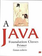 A Java foundation classes primer