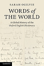 Words of the world : a global history of the Oxford English dictionary