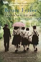 Learning to bow : inside the heart of Japan