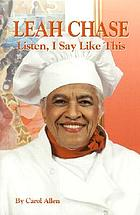 Leah Chase : listen, I say like this