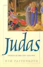 Judas : images of the lost disciple
