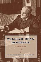 William Dean Howells : a writer's life