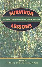 Survivor lessons : essays on communication and reality television