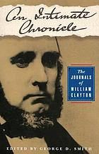 An intimate chronicle : the journals of William Clayton