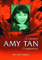 Amy Tan : a literary companion