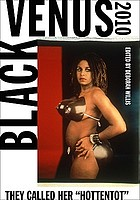 Black Venus, 2010 : they called her
