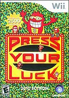 Press your luck.