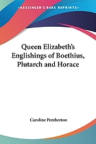 Queen Elizabeth's Englishings of Boethius, Plutarch, and Horace
