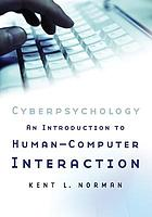 Cyberpsychology : an introduction to human-computer interaction