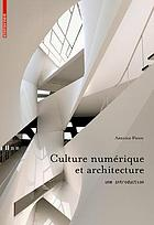 Digital Culture in Architecture : an Introduction for the Design Professions
