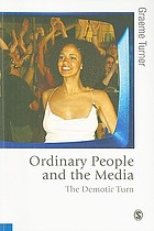 Ordinary people and the media : the demotic turn