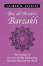 Ibn al-ʻArabī's Barzakh : the concept of the limit and the relationship between God and the world