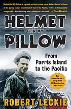 Helmet for my pillow : from Parris Island to the Pacific