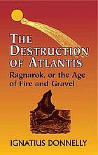 The destruction of Atlantis : Ragnarok, or, The age of fire and gravel