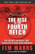The rise of the Fourth Reich : the secret societies that threaten to take over America