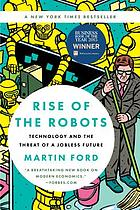 Rise of the robots : technology and the threat of a jobless future.