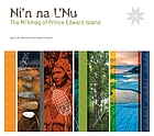 Ni'n na L'nu : the Mi'kmaq of Prince Edward Island