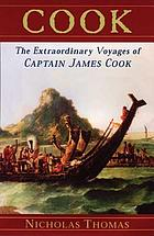Cook : the extraordinary voyages of Captain James Cook