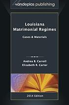 Louisiana matrimonial regimes : cases & materials