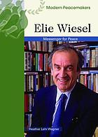 Elie Wiesel, messenger for peace