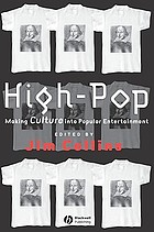 High-pop : making culture into popular entertainment
