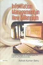 Information management in new millennium : opportunities and challenges for library professionals