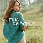 Knitting by nature : 19 patterns for scarves, wraps, and more